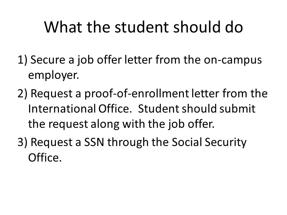 What the student should do 1) Secure a job offer letter from the on-campus employer.