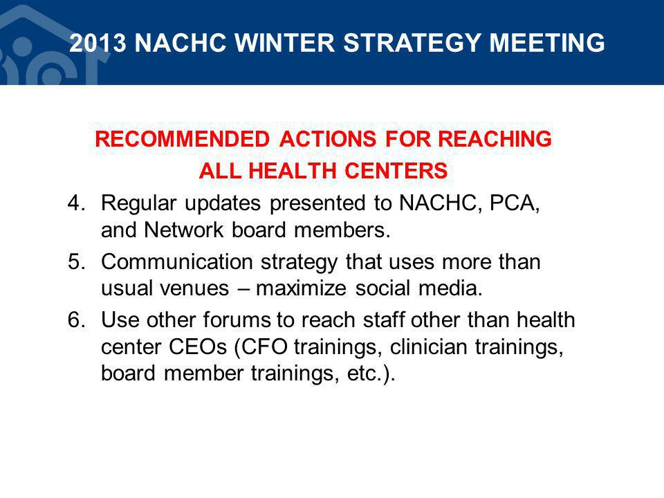 RECOMMENDED ACTIONS FOR REACHING ALL HEALTH CENTERS 4.