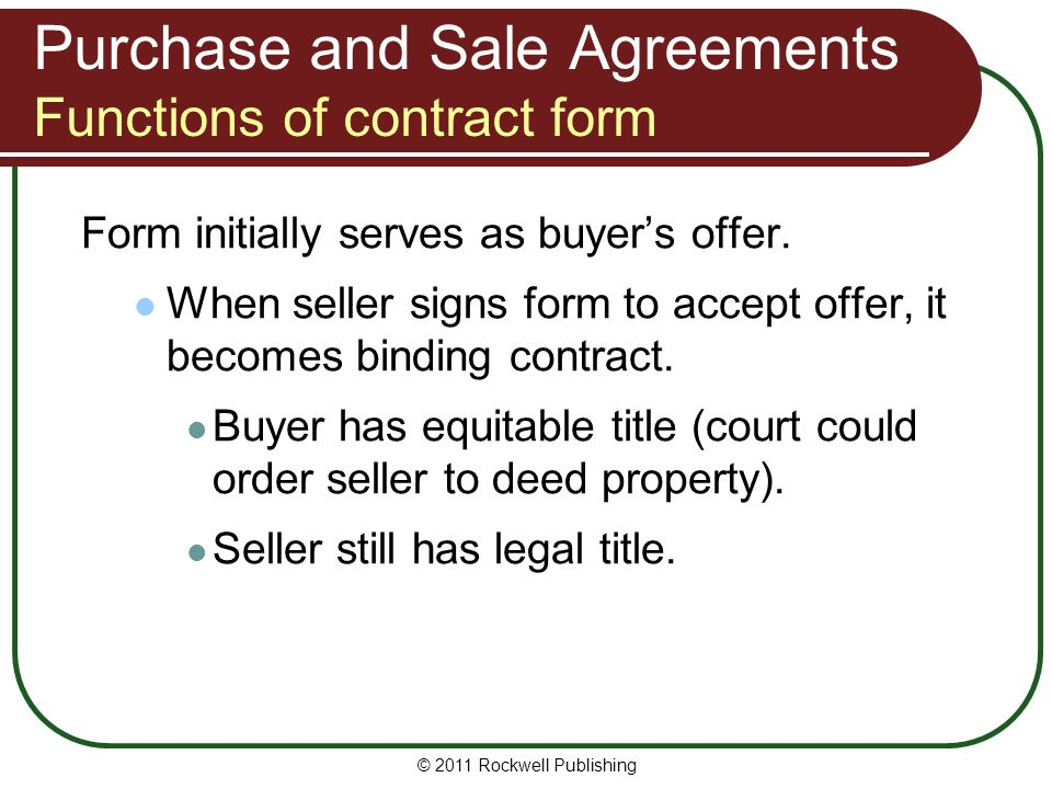 Elements of the Agreement Included items Provision lists appliances, window coverings, and other items that will be included in sale and covered by purchase price.