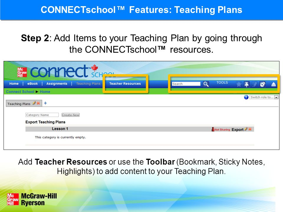 Step 2: Add Items to your Teaching Plan by going through the CONNECTschool™ resources. Add Teacher Resources or use the Toolbar (Bookmark, Sticky Note