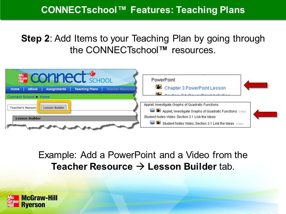 Step 2: Add Items to your Teaching Plan by going through the CONNECTschool™ resources. Example: Add a PowerPoint and a Video from the Teacher Resource