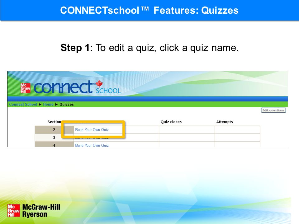 Step 1: To edit a quiz, click a quiz name. CONNECTschool™ Features: Quizzes