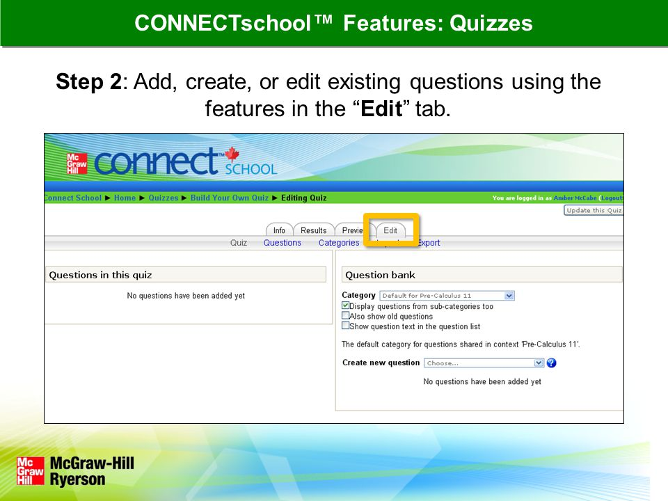 "Step 2: Add, create, or edit existing questions using the features in the ""Edit"" tab. CONNECTschool™ Features: Quizzes"