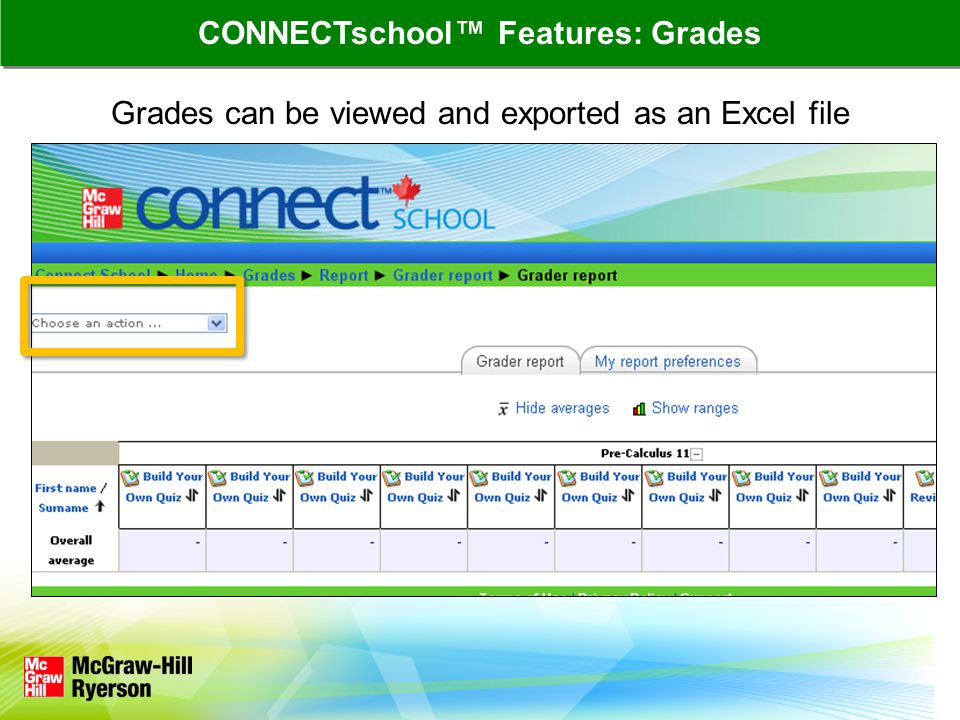 Grades can be viewed and exported as an Excel file CONNECTschool™ Features: Grades