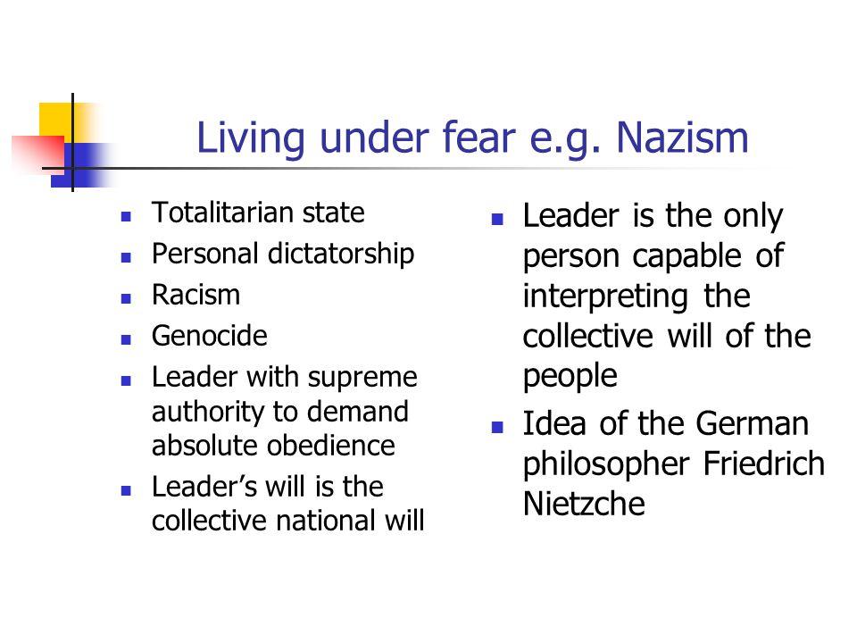 Living under fear e.g.