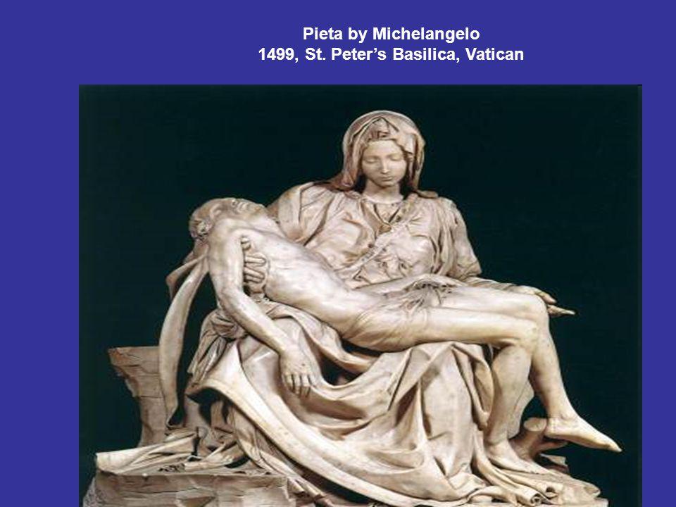 Pieta by Michelangelo 1499, St. Peter's Basilica, Vatican