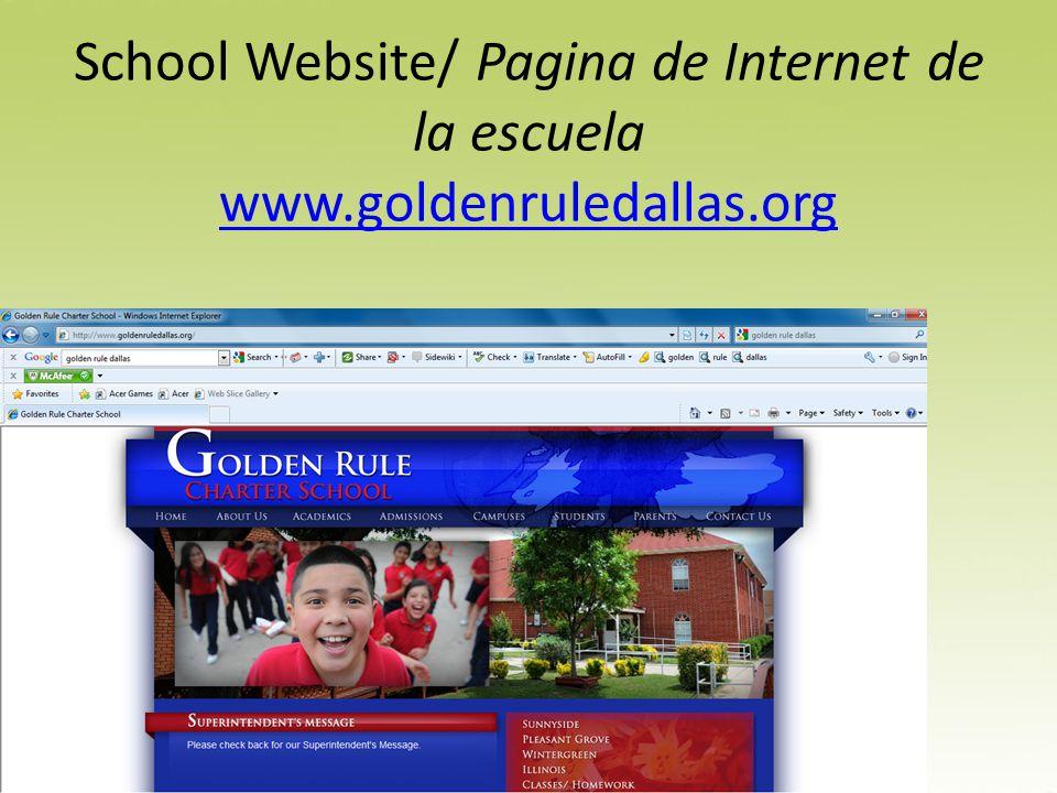 School Website/ Pagina de Internet de la escuela www.goldenruledallas.org www.goldenruledallas.org