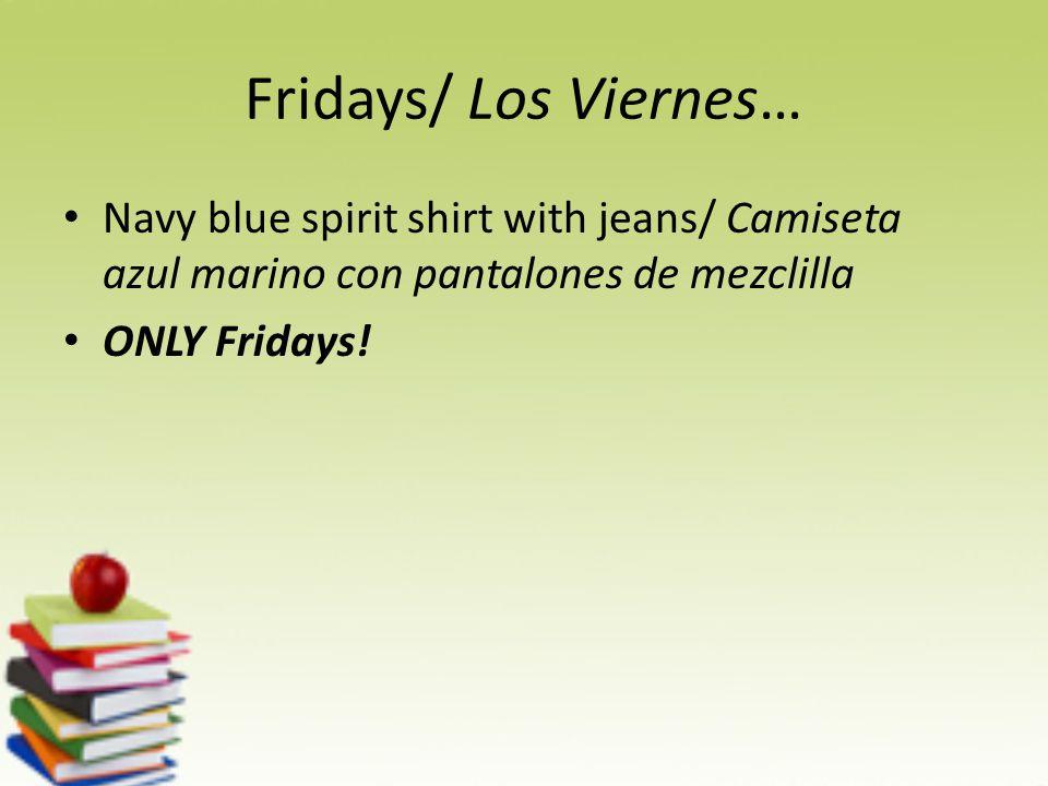 Fridays/ Los Viernes… Navy blue spirit shirt with jeans/ Camiseta azul marino con pantalones de mezclilla ONLY Fridays!