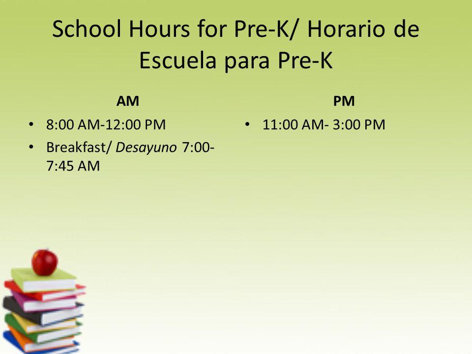 School Hours/ Horario Escolar Breakfast/ Desayuno- 7:00- 7:45 Elementary/ Elemental- 8:00- 3:00 Intermediate/ Intermedio- 8:00- 4:00 Middle School/ Secundaria- 8:00- 4:00