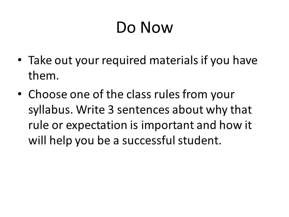 Do Now Take out your required materials if you have them.