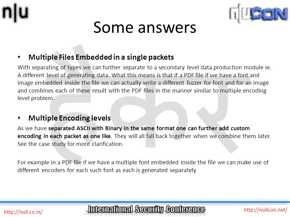 Some answers http://null.co.in/ http://nullcon.net/ Multiple Files Embedded in a single packets With separating of types we can further separate to a secondary level data production module ie.