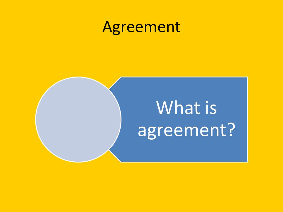 Agreement What is agreement