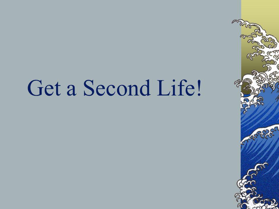 Get a Second Life!