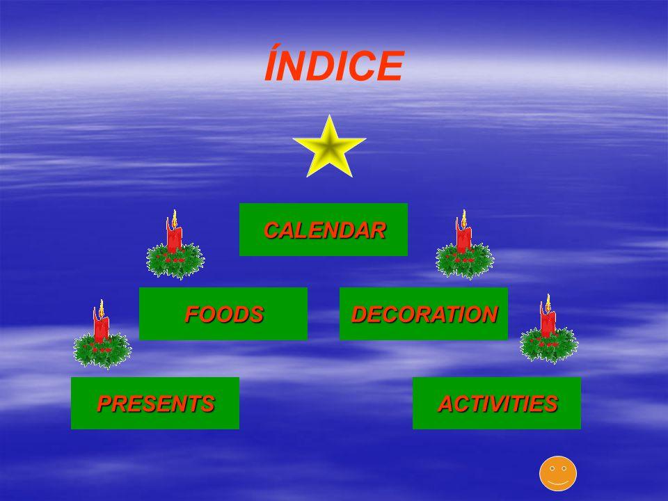 ÍNDICE CALENDAR FOODS PRESENTS DECORATION ACTIVITIES