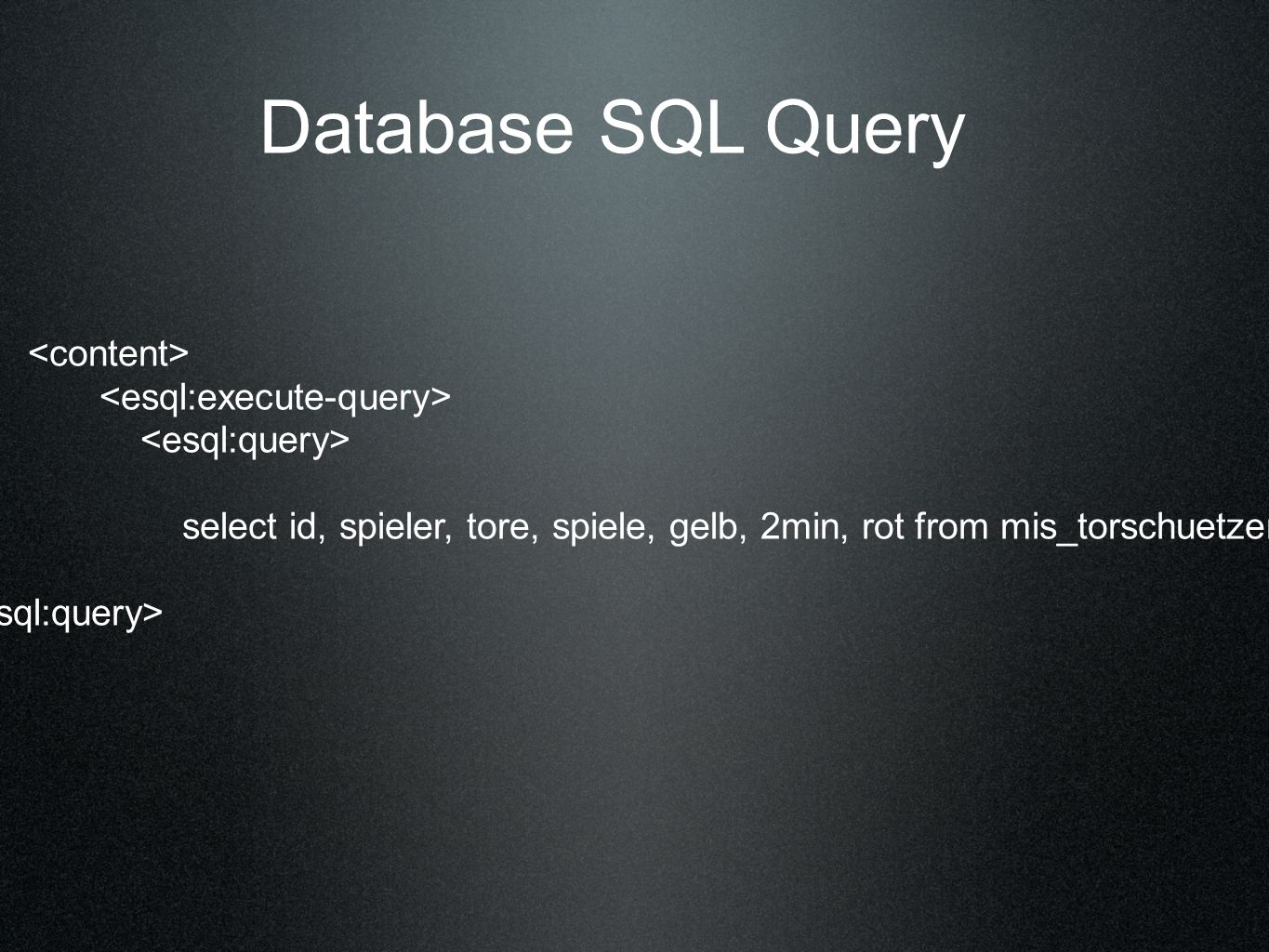 select id, spieler, tore, spiele, gelb, 2min, rot from mis_torschuetzen... Database SQL Query