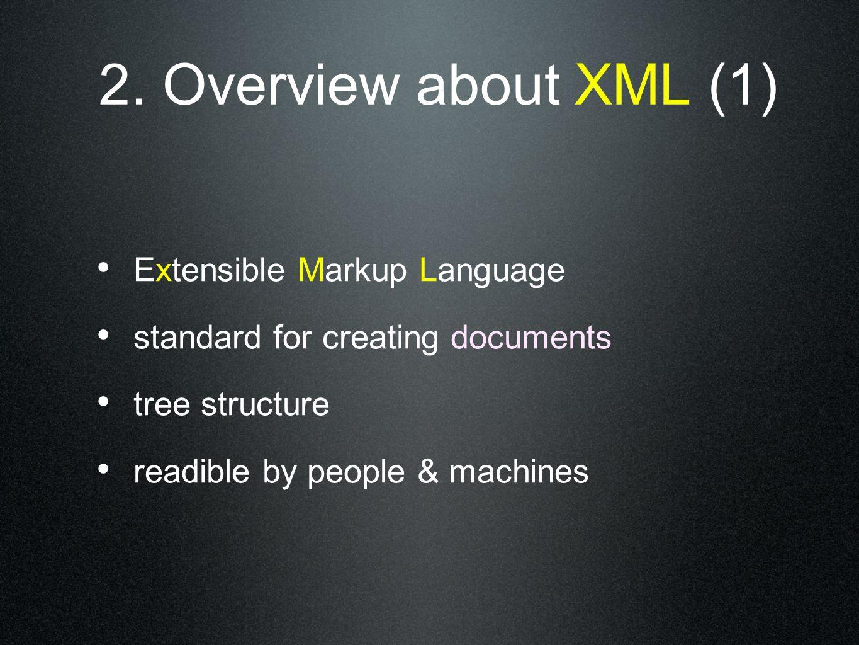 data exchange format generate any other formats universally valid language xml ≠ programming language ≠ database 2.