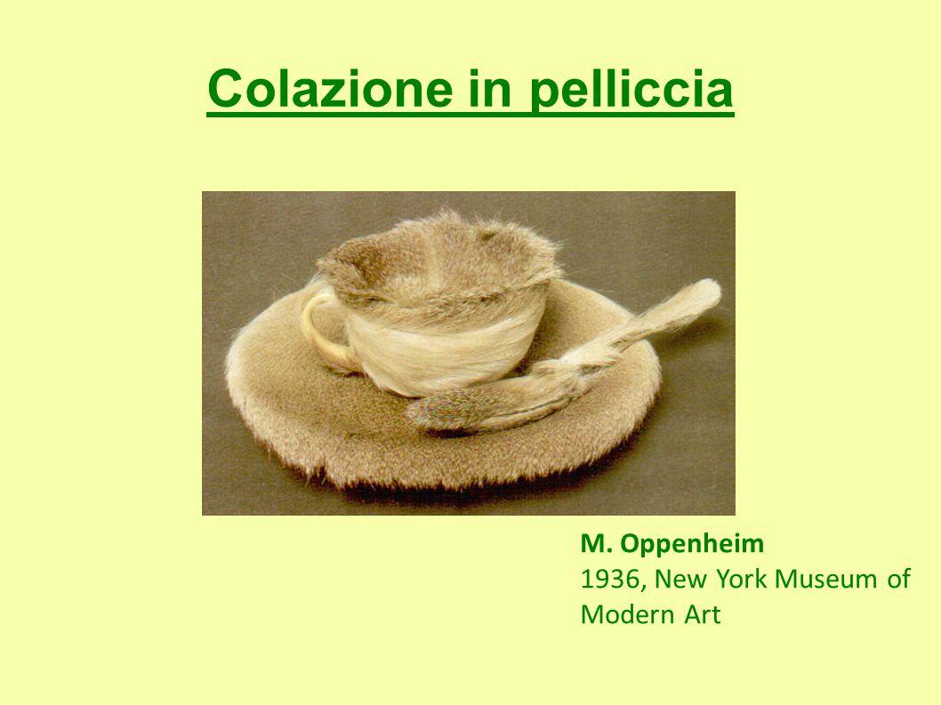 Colazione in pelliccia M. Oppenheim 1936, New York Museum of Modern Art