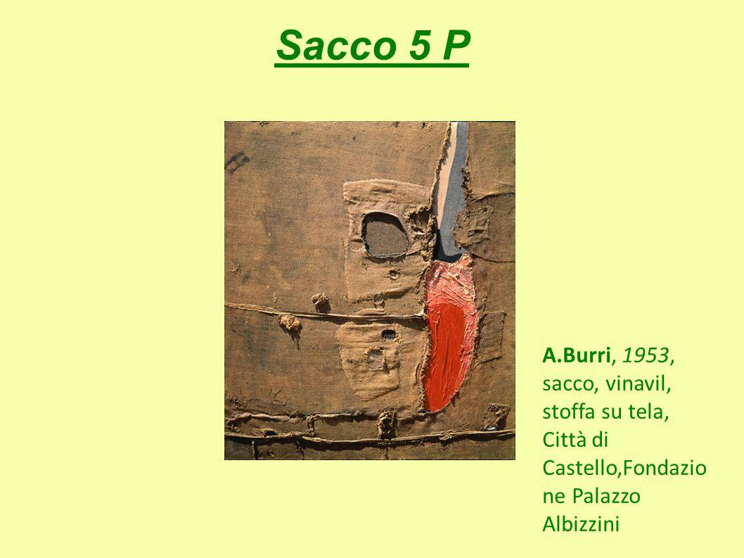 Sacco 5 P A.Burri, 1953, sacco, vinavil, stoffa su tela, Città di Castello,Fondazio ne Palazzo Albizzini