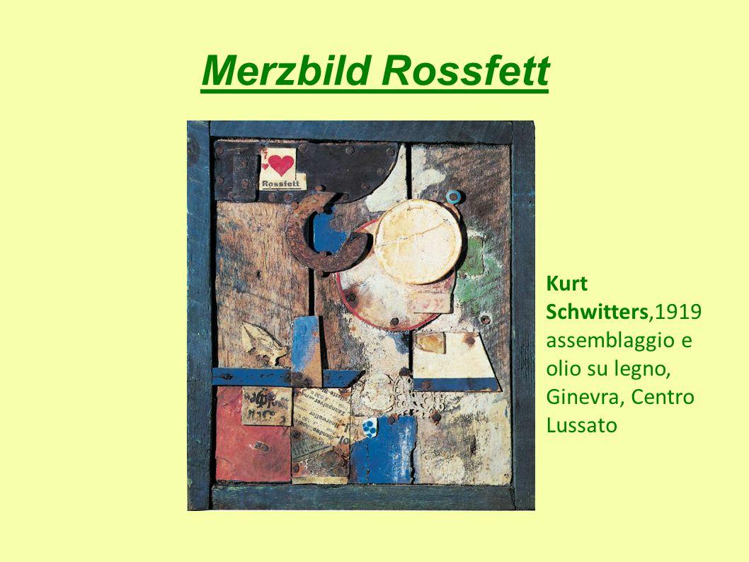 Merzbild Rossfett Kurt Schwitters,1919 assemblaggio e olio su legno, Ginevra, Centro Lussato