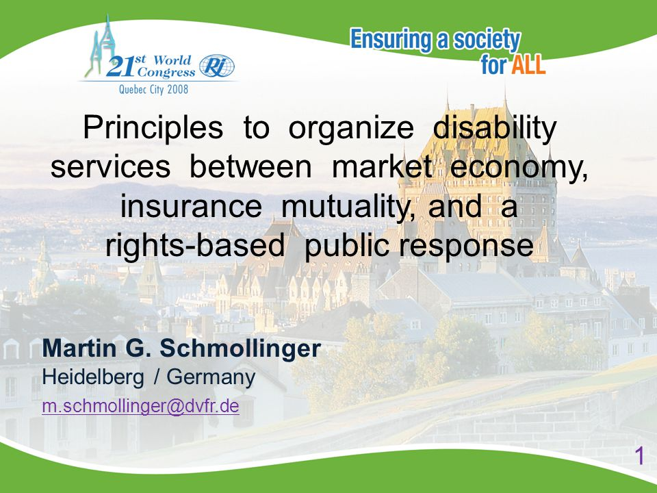 Principles to organize disability services between market economy, insurance mutuality, and a rights-based public response Martin G.