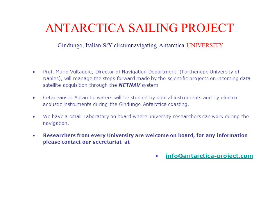 ANTARCTICA SAILING PROJECT Gindungo, Italian S/Y circumnavigating Antarctica UNIVERSITY Prof.