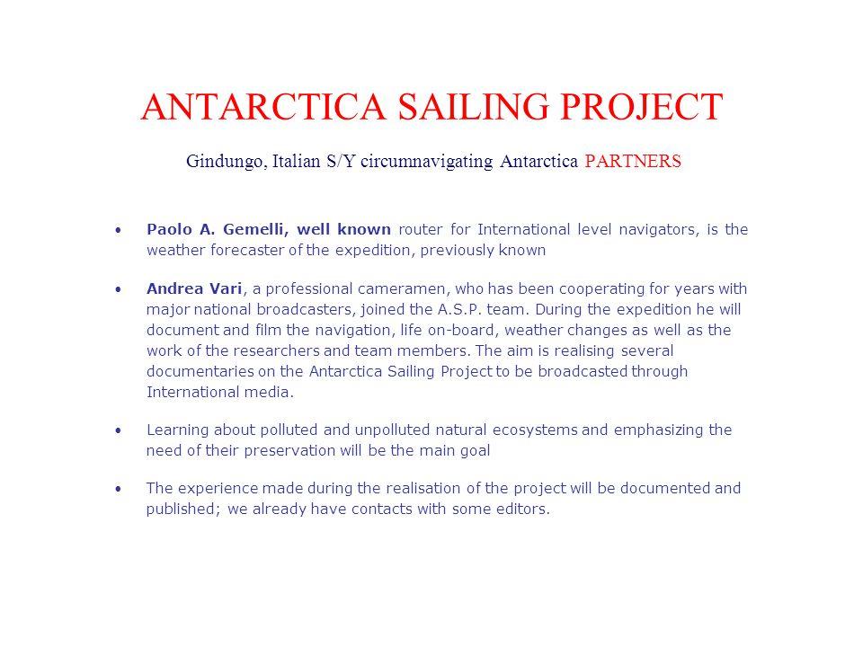 ANTARCTICA SAILING PROJECT Gindungo, Italian S/Y circumnavigating Antarctica PARTNERS Paolo A.