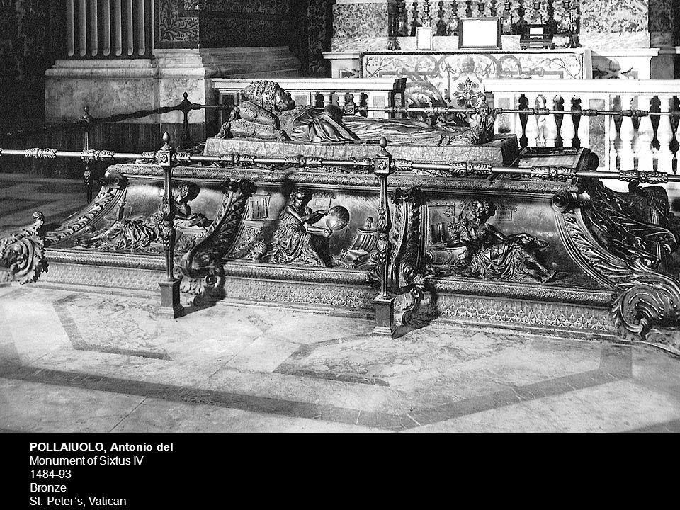POLLAIUOLO, Antonio del Monument of Sixtus IV 1484-93 Bronze St. Peter's, Vatican