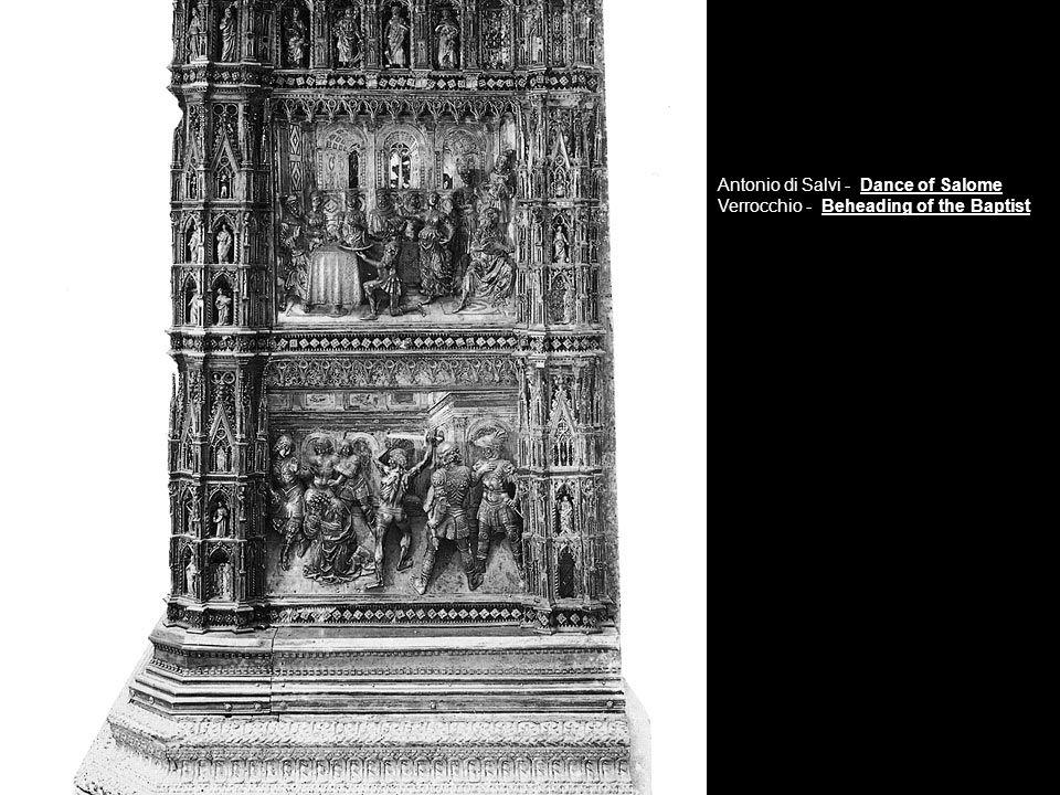 Antonio di Salvi - Dance of Salome Verrocchio - Beheading of the Baptist