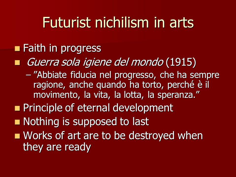 "Futurist nichilism in arts Faith in progress Faith in progress Guerra sola igiene del mondo (1915) Guerra sola igiene del mondo (1915) –""Abbiate fiduc"