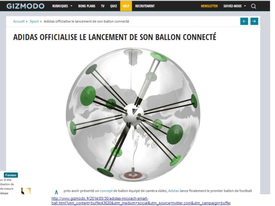 http://www.gizmodo.fr/2014/05/30/adidas-micoach-smart- ball.html utm_content=buffer43620&utm_medium=social&utm_source=twitter.com&utm_campaign=buffer