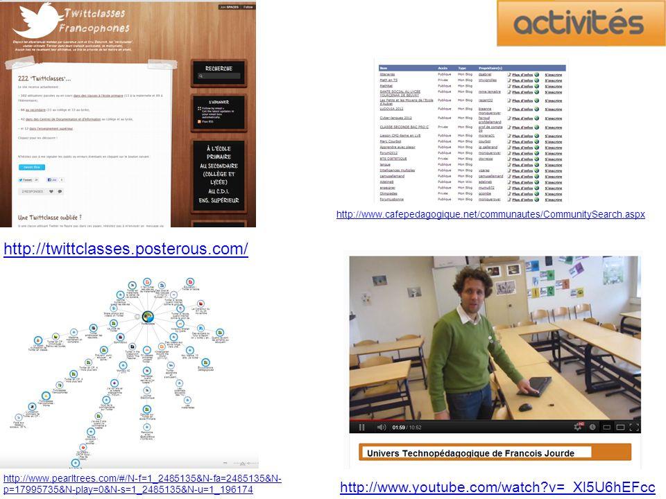 http://twittclasses.posterous.com/ http://www.pearltrees.com/#/N-f=1_2485135&N-fa=2485135&N- p=17995735&N-play=0&N-s=1_2485135&N-u=1_196174 http://www.youtube.com/watch v=_Xl5U6hEFcc http://www.cafepedagogique.net/communautes/CommunitySearch.aspx