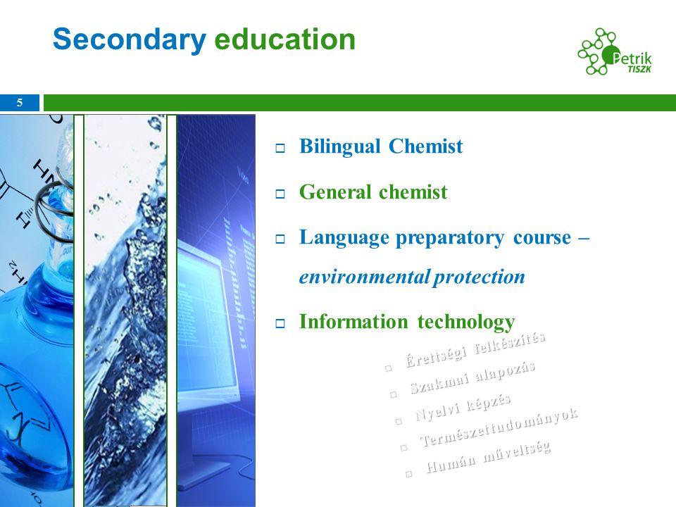 5  Bilingual Chemist  General chemist  Language preparatory course – environmental protection  Information technology Secondary education □ Éretts
