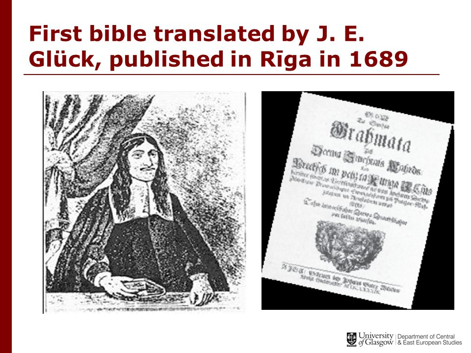 First bible translated by J. E. Glück, published in Rīga in 1689
