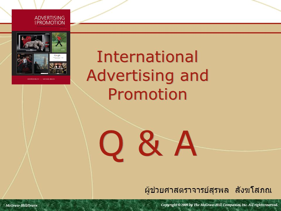 International Advertising and Promotion Q & A McGraw-Hill/Irwin Copyright © 2009 by The McGraw-Hill Companies, Inc.