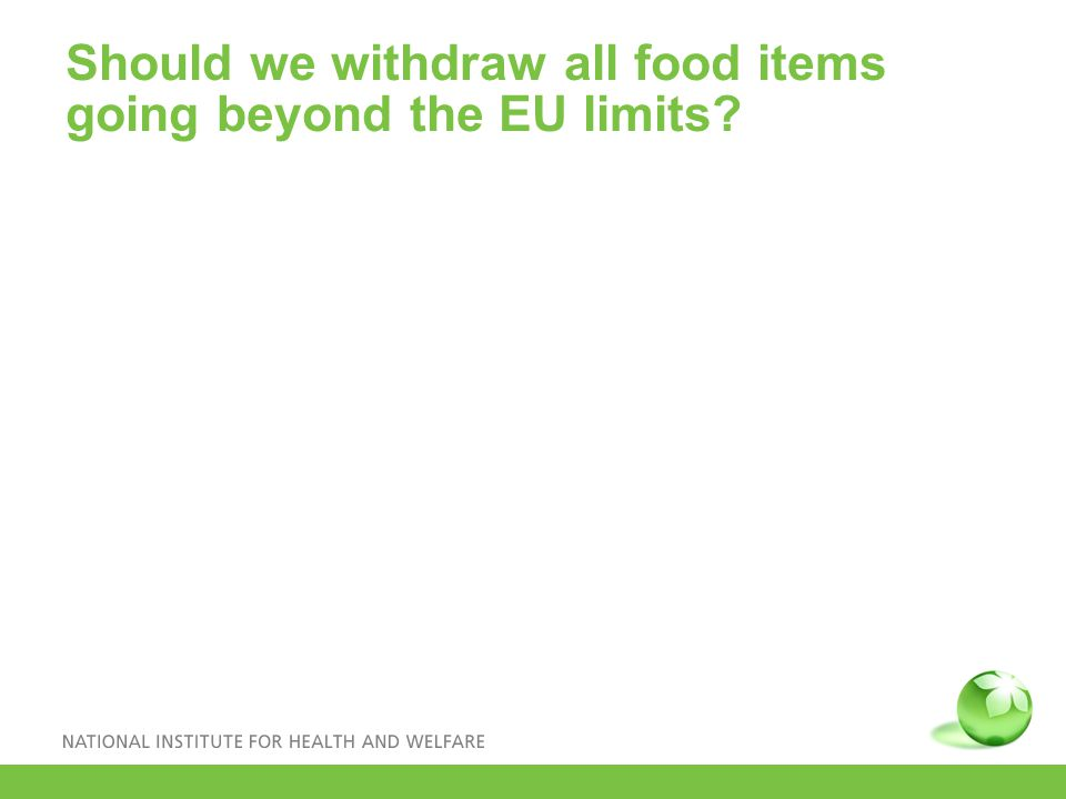 Should we withdraw all food items going beyond the EU limits?