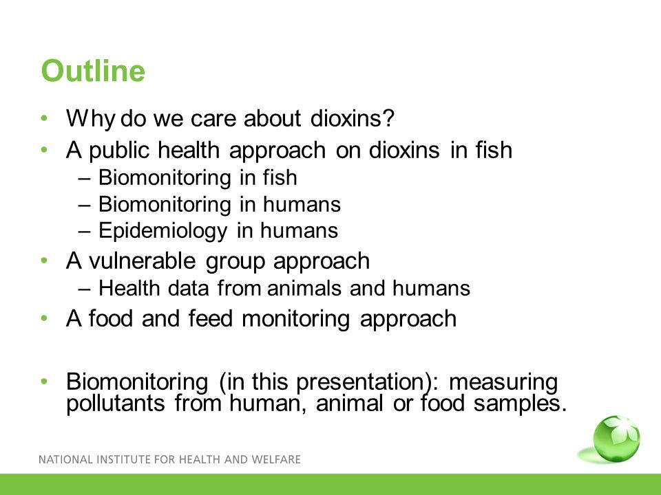 Outline Why do we care about dioxins.