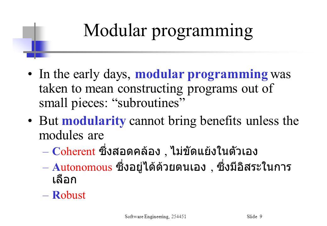 Software Engineering, 254451 Slide 60 Control Hierarchy จัดลำดับของโมดูลต่างๆในโปรแกรมให้ อยู่ในลักษณะของการควบคุมที่เป็นลำดับ (Hierarchy of control) Program Structure