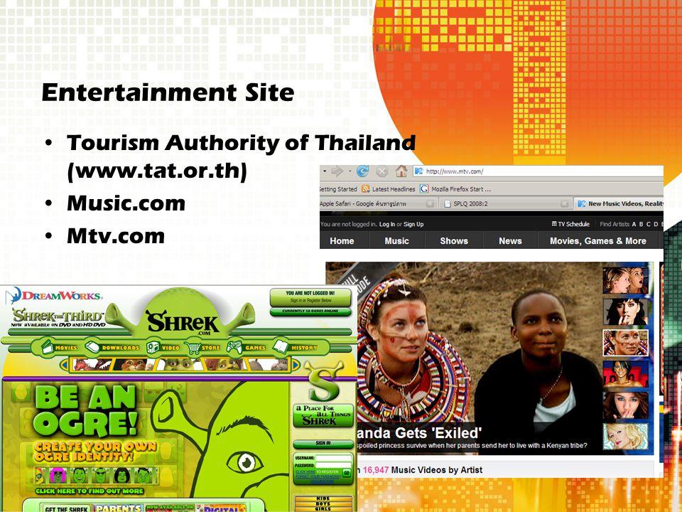 Entertainment Site Tourism Authority of Thailand (www.tat.or.th) Music.com Mtv.com