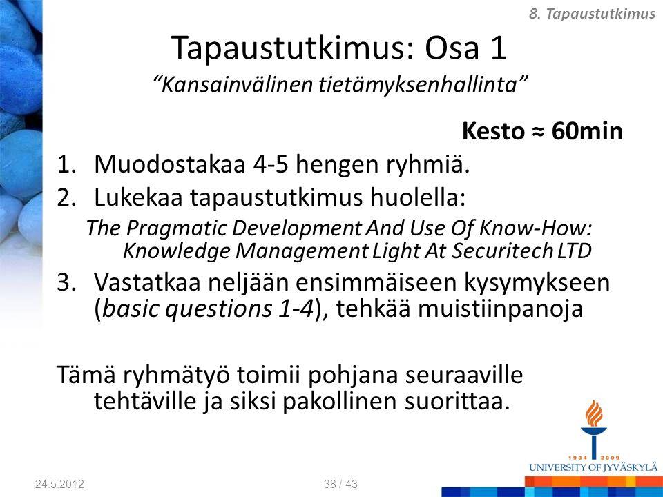 Tapaustutkimus: Osa 1 Kansainvälinen tietämyksenhallinta Kesto ≈ 60min 1.Muodostakaa 4-5 hengen ryhmiä.