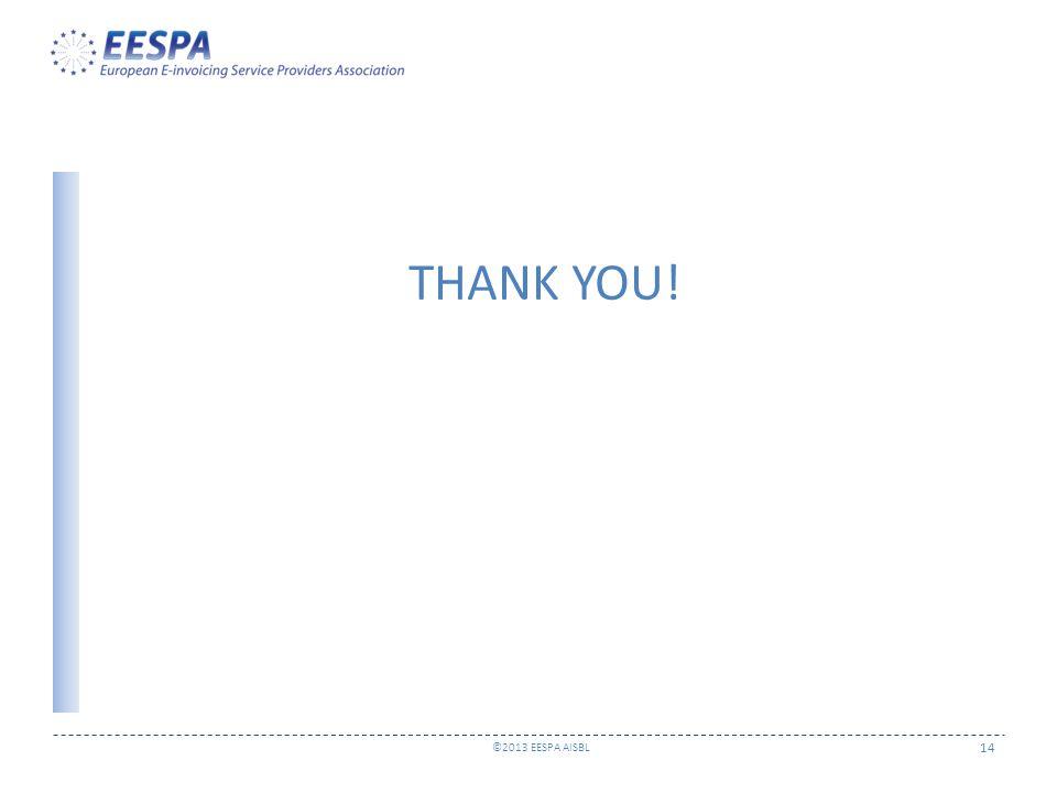 ©2013 EESPA AISBL 14 THANK YOU!