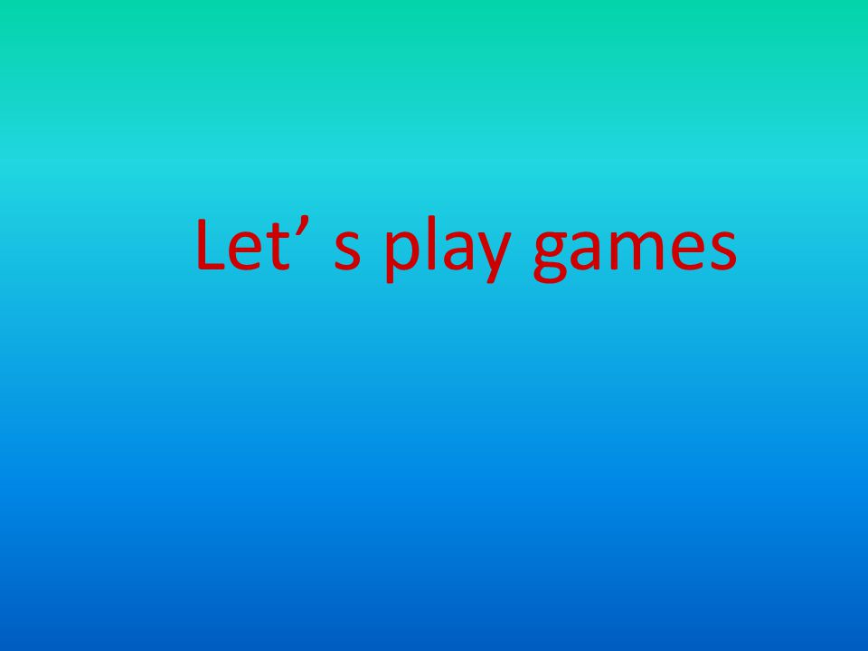 Let' s play games