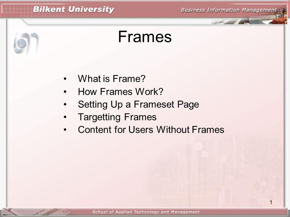 1 Frames •What is Frame. •How Frames Work.