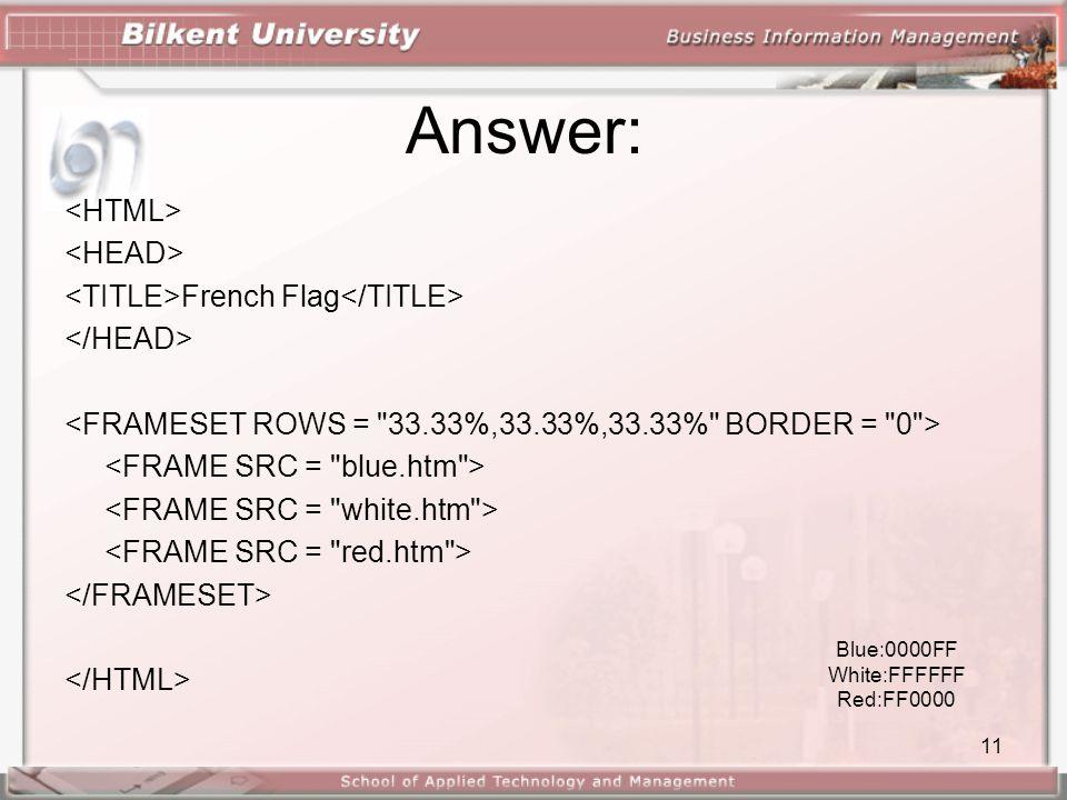 11 Answer: French Flag Blue:0000FF White:FFFFFF Red:FF0000