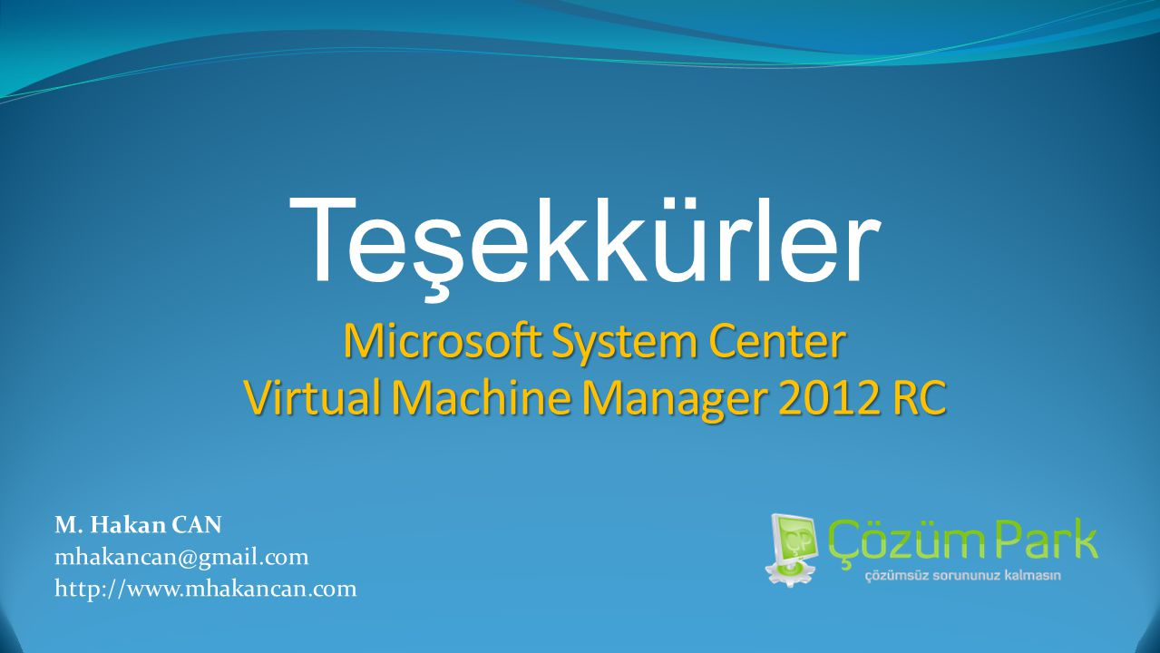 Teşekkürler Microsoft System Center Virtual Machine Manager 2012 RC