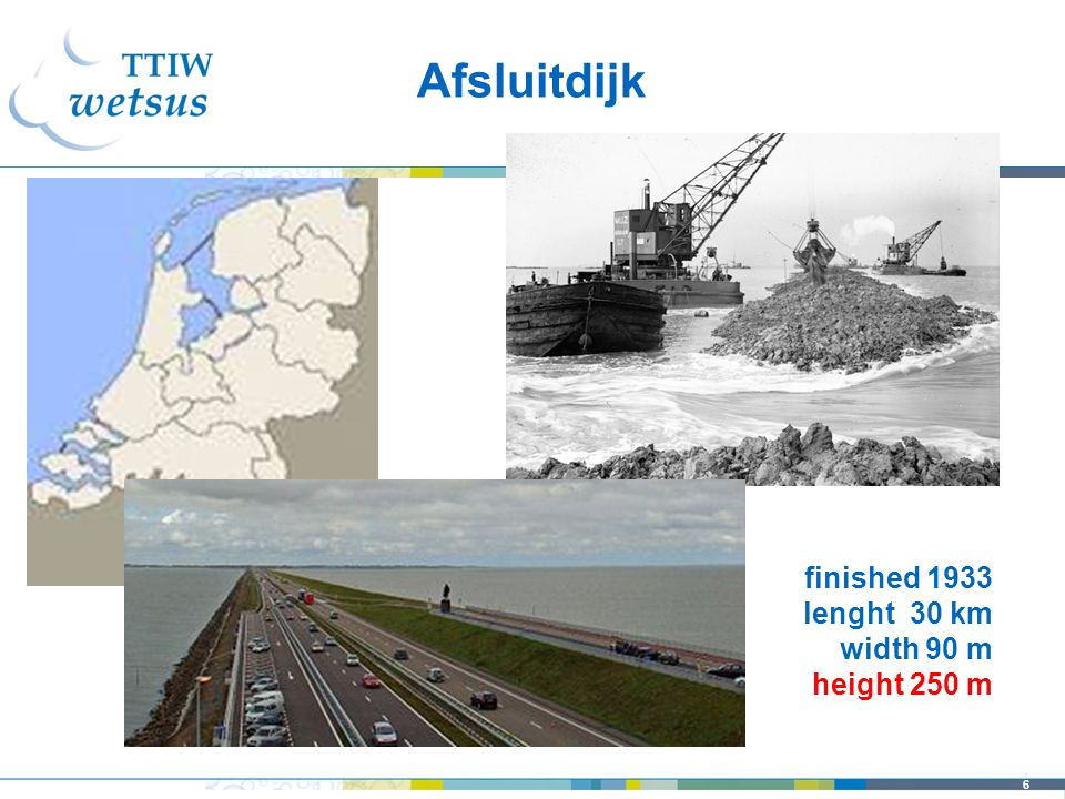 6 finished 1933 lenght 30 km width 90 m height 250 m