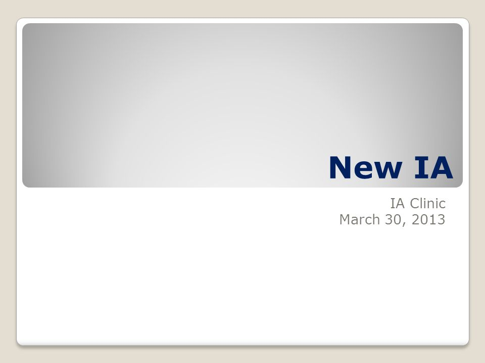 New IA IA Clinic March 30, 2013