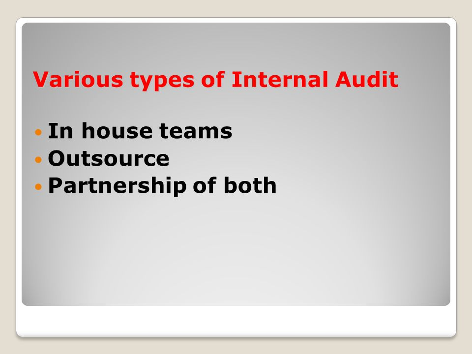 Types of Auditing  Financial Auditing  Operational or Performance Auditing  Compliance Auditing  Management Auditing  Information Technology Auditing  Special Auditing Integrated audit