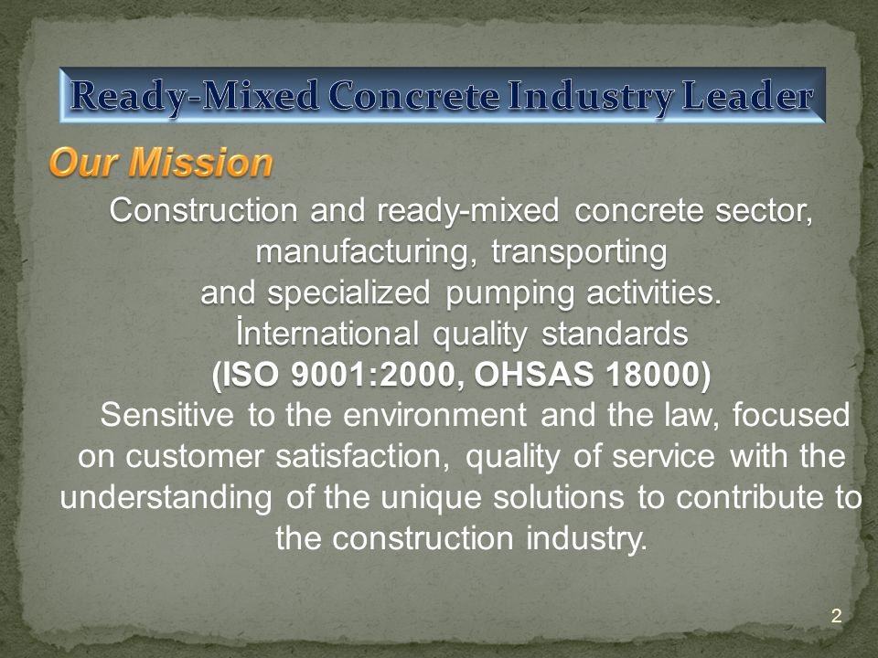 2 Construction and ready-mixed concrete sector, manufacturing, transporting and specialized pumping activities.