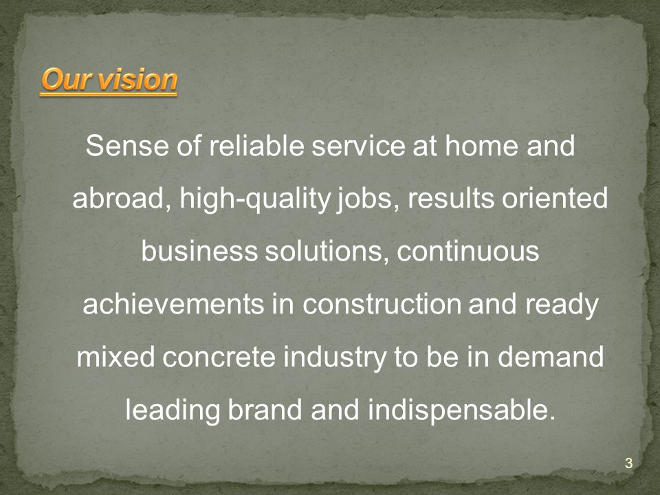 Sense of reliable service at home and abroad, high-quality jobs, results oriented business solutions, continuous achievements in construction and ready mixed concrete industry to be in demand leading brand and indispensable.