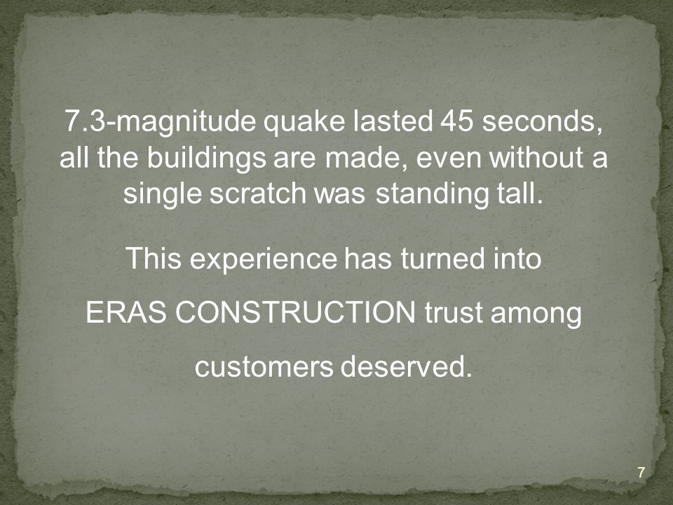 7 This experience has turned into ERAS CONSTRUCTION trust among customers deserved.